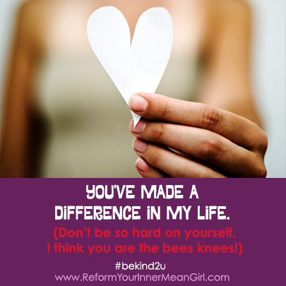 Inner Mean Girl – Made A Difference